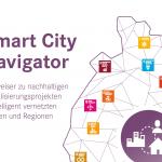 """Der """"Smart City Navigator"""" als Wegweiser für nachhaltige Projekte der Digitalisierung"""